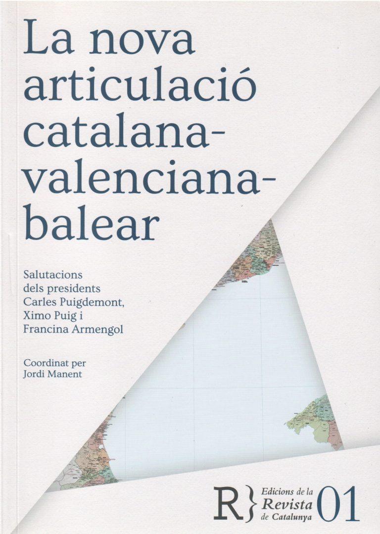 La nova articulació catalana – valenciana – balear