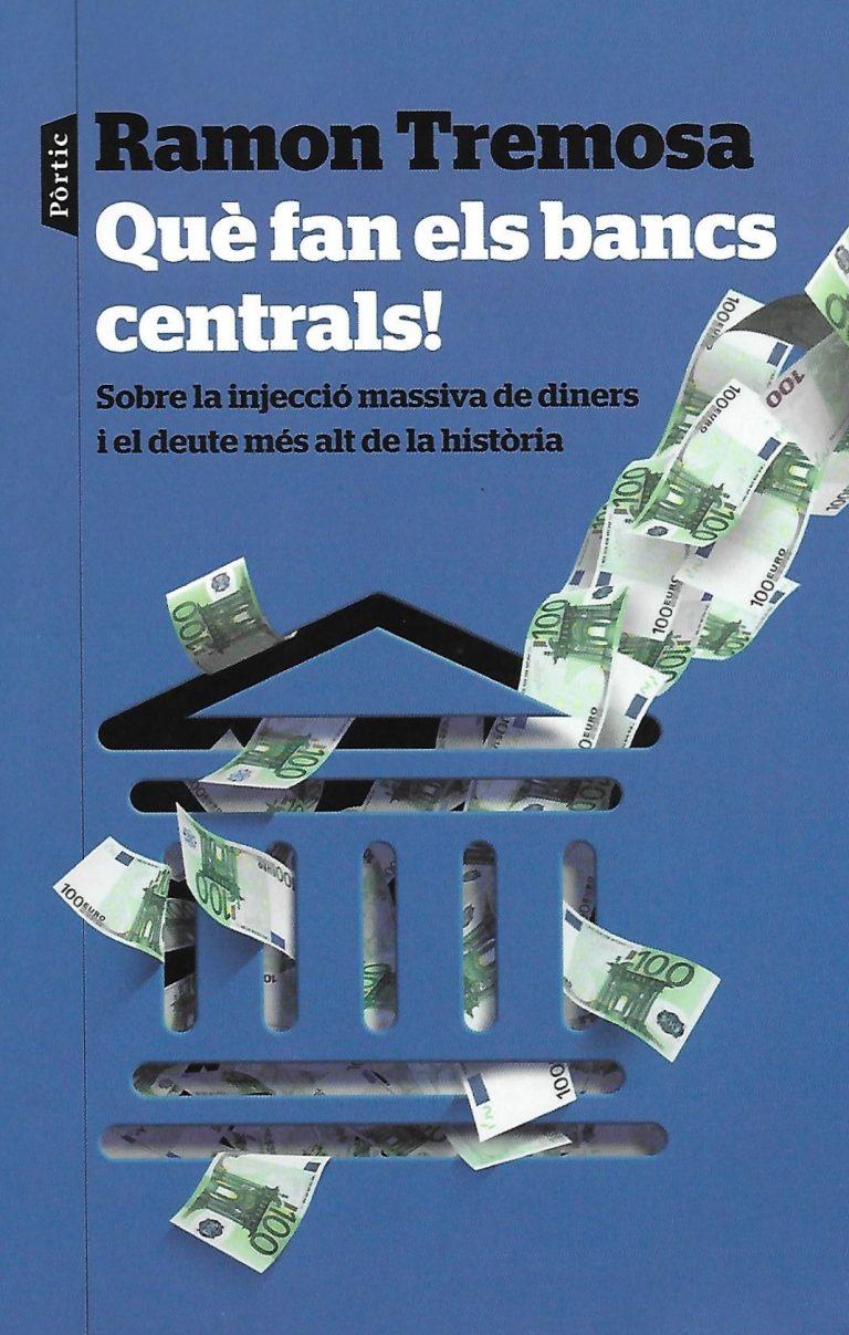Què fan els bancs centrals!
