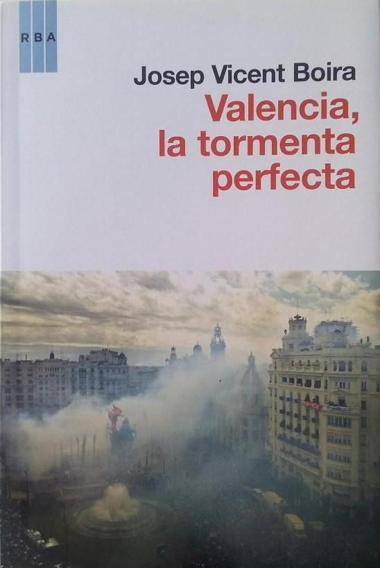 Valencia, la tormenta perfecta