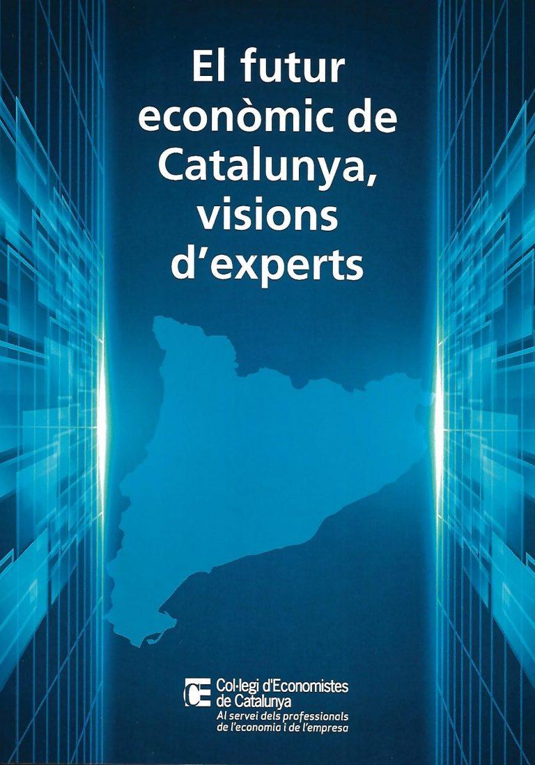 El futur econòmic de Catalunya. Visions d'experts